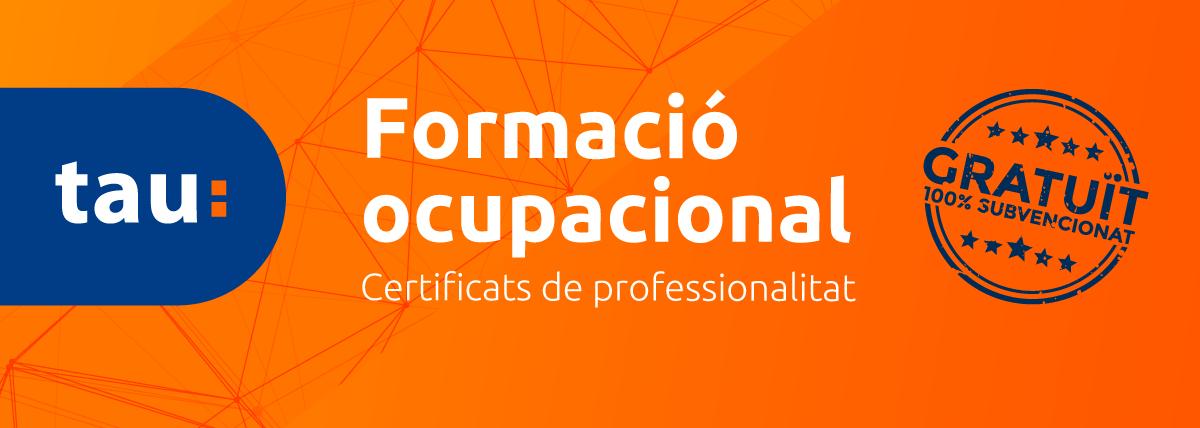 FORMACIÓ OCUPACIONAL. CERTIFICATS DE PROFESSIONALITAT