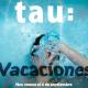 Vacaciones en Tau